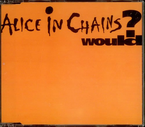 Would? Alice in Chains
