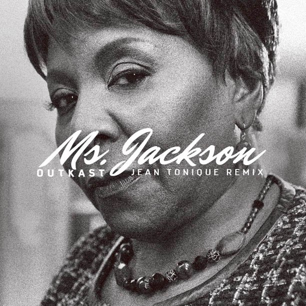 Ms. Jackson (Jean Tonique Remix) Outcast